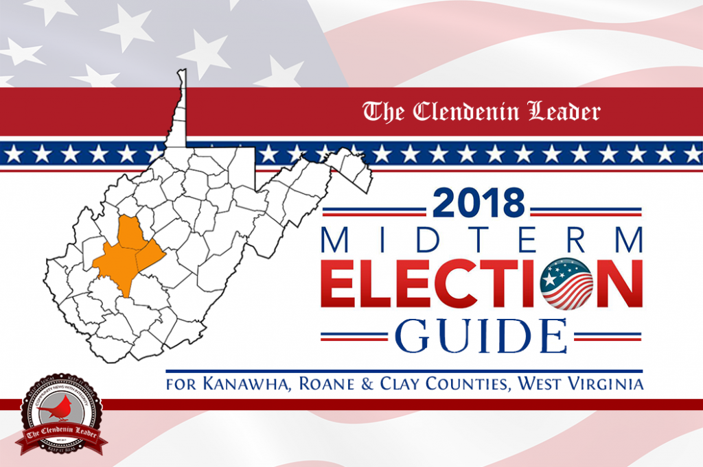 Clendenin Leader 2018 Mid-Term Election Guide for Kanawha, Roane and Clay County